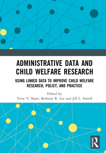 Administrative Data and Child Welfare Research Using Linked Data to Improve Child Welfare Research, Policy, and Practice book cover