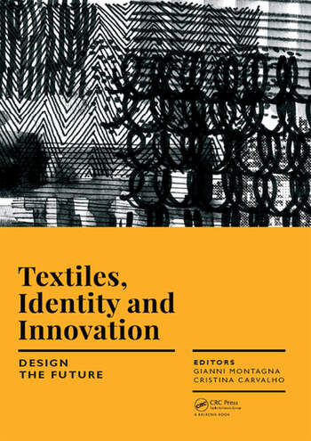 Textiles, Identity and Innovation: Design the Future Proceedings of the 1st International Textile Design Conference (D_TEX 2017), November 2-4, 2017, Lisbon, Portugal book cover