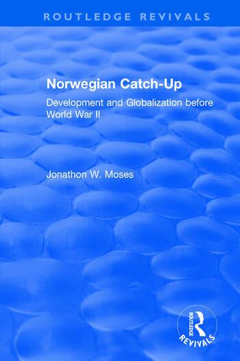 Norwegian Catch-Up Development and Globalization before World War II book cover