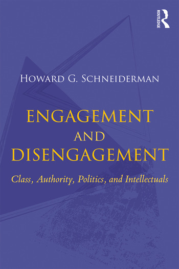 Engagement and Disengagement Class, Authority, Politics, and Intellectuals book cover