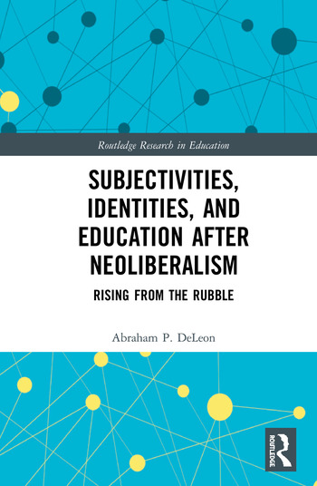 Subjectivities, Identities, and Education after Neoliberalism Rising from the Rubble book cover