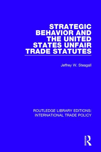 Strategic Behavior and the United States Unfair Trade Statutes book cover