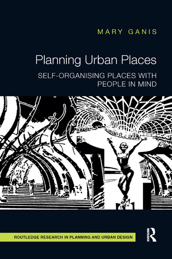 Planning Urban Places Self-Organising Places with People in Mind book cover