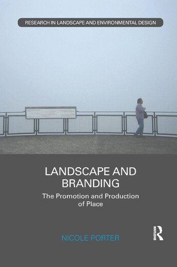 Landscape and Branding The promotion and production of place book cover