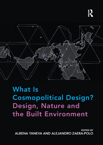 What Is Cosmopolitical Design? Design, Nature and the Built Environment book cover