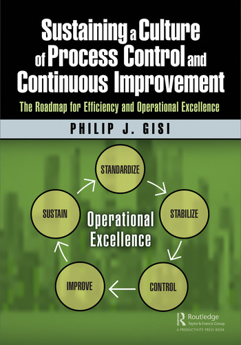 Sustaining a Culture of Process Control and Continuous Improvement The Roadmap for Efficiency and Operational Excellence book cover