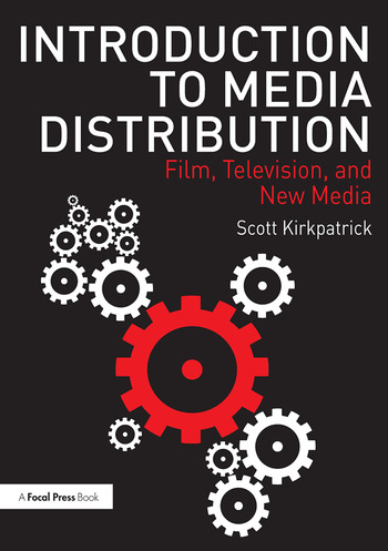 Introduction to Media Distribution Film, Television, and New Media book cover