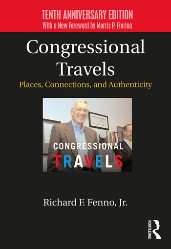 Congressional Travels Places, Connections, and Authenticity; Tenth Anniversary Edition, With a New Foreword by Morris P. Fiorina book cover