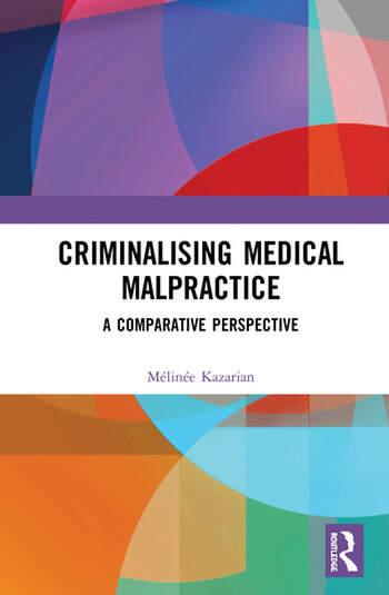 Criminalising Medical Malpractice A Comparative Perspective book cover