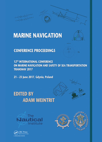 Marine Navigation Proceedings of the 12th International Conference on Marine Navigation and Safety of Sea Transportation (TransNav 2017), June 21-23, 2017, Gdynia, Poland book cover