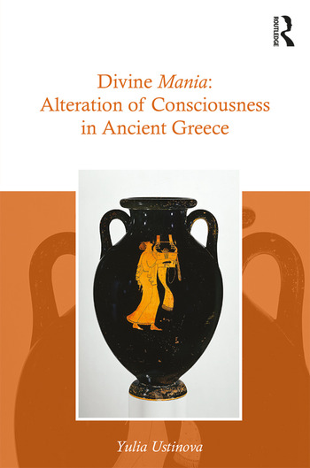 Divine Mania Alteration of Consciousness in Ancient Greece book cover