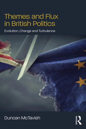 Themes and Flux in British Politics Evolution, Change and Turbulence book cover