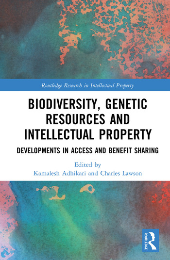 Biodiversity, Genetic Resources and Intellectual Property Developments in Access and Benefit Sharing book cover