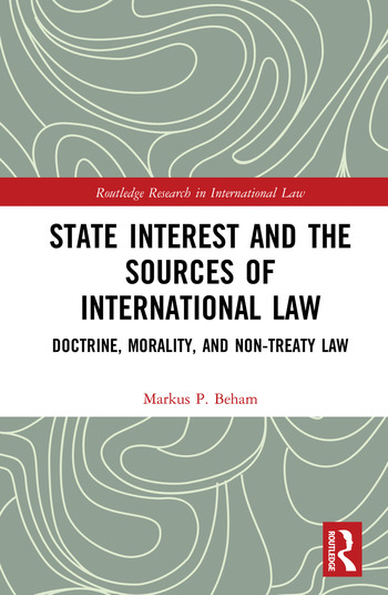 State Interest and the Sources of International Law Doctrine, Morality, and Non-Treaty Law book cover