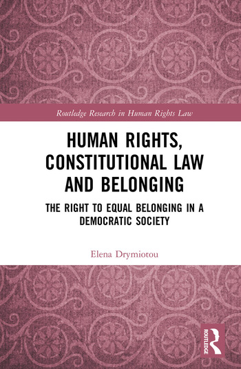 Human Rights, Constitutional Law and Belonging The Right to Equal Belonging in a Democratic Society book cover