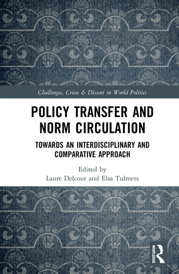 Policy Transfer and Norm Circulation Towards an Interdisciplinary and Comparative Approach book cover