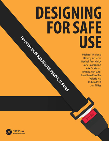 Designing for Safe Use 100 Principles for Making Products Safer book cover