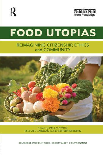 Food Utopias Reimagining citizenship, ethics and community book cover