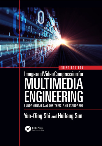 Image and Video Compression for Multimedia Engineering Fundamentals, Algorithms, and Standards, Third Edition book cover