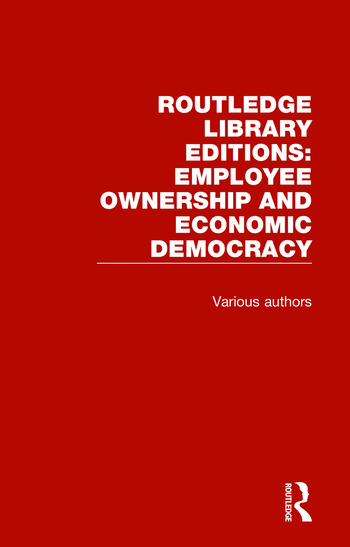 Routledge Library Editions: Employee Ownership and Economic Democracy book cover