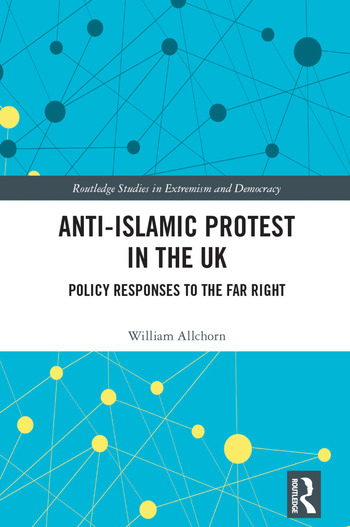 Anti-Islamic Protest in the UK Policy Responses to the Far Right book cover