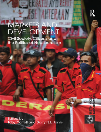 Markets and Development Civil Society, Citizens and the Politics of Neoliberalism book cover