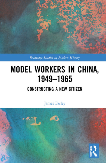 Model Workers in China, 1949-1965 Constructing A New Citizen book cover
