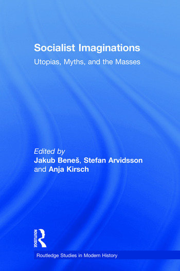 Socialist Imaginations Utopias, Myths, and the Masses book cover