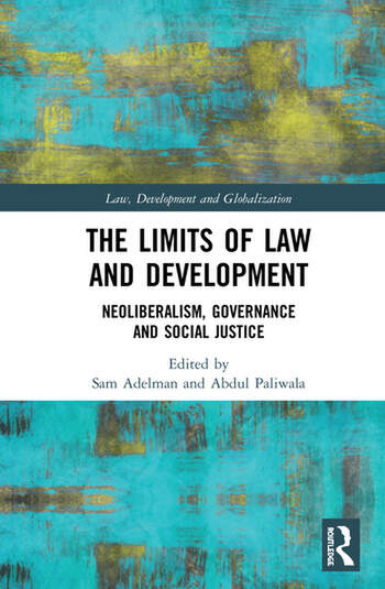 The Limits of Law and Development Neoliberalism, Governance and Social Justice book cover