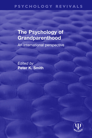The Psychology of Grandparenthood An International Perspective book cover