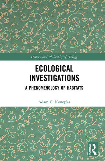Ecological Investigations A Phenomenology of Habitat book cover