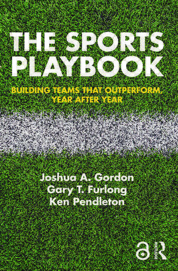 The Sports Playbook Building Teams that Outperform, Year after Year book cover