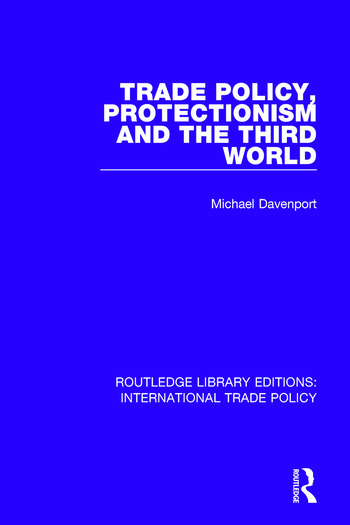 Trade Policy, Protectionism and the Third World book cover