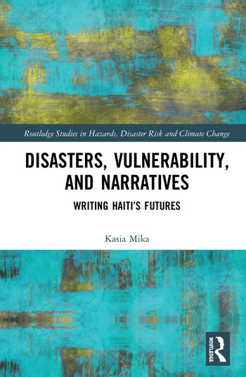 Disasters, Vulnerability, and Narratives Writing Haiti's Futures book cover