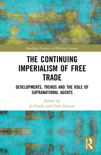 The Continuing Imperialism of Free Trade Developments, Trends and the Role of Supranational Agents book cover