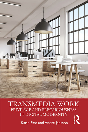 Transmedia Work Privilege and Precariousness in Digital Modernity book cover