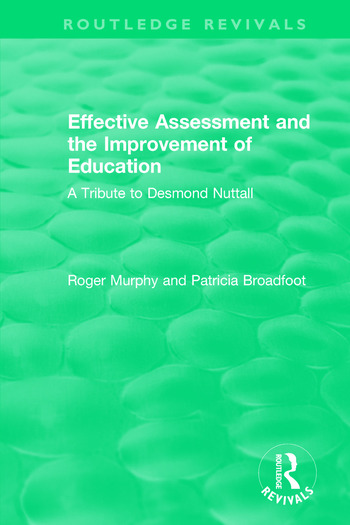 Effective Assessment and the Improvement of Education A Tribute to Desmond Nuttall book cover