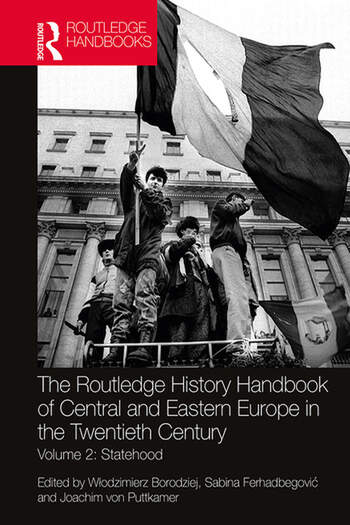 The Routledge History Handbook of Central and Eastern Europe in the Twentieth Century Volume 2: Statehood book cover