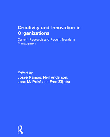 Creativity and Innovation in Organizations Current Research and Recent Trends in Management book cover