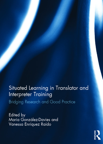 Situated Learning in Translator and Interpreter Training Bridging research and good practice book cover