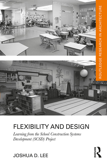 Flexibility and Design Learning from the School Construction Systems Development (SCSD) Project book cover