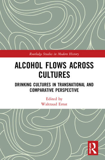 Alcohol Flows across Cultures Drinking Cultures in Transnational and Comparative Perspective book cover