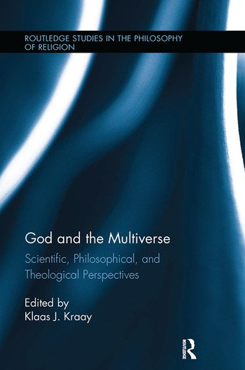 God and the Multiverse Scientific, Philosophical, and Theological Perspectives book cover
