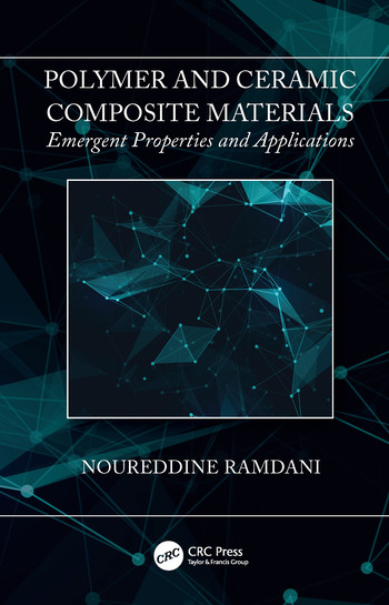 Polymer and Ceramic Composite Materials Emergent Properties and Applications book cover