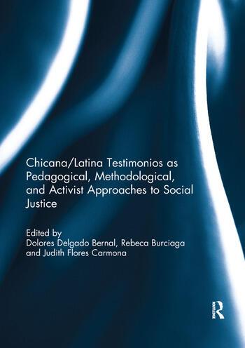 Chicana/Latina Testimonios as Pedagogical, Methodological, and Activist Approaches to Social Justice book cover