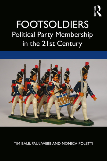 Footsoldiers: Political Party Membership in the 21st Century book cover