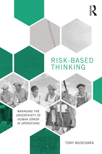 Risk-Based Thinking Managing the Uncertainty of Human Error in Operations book cover