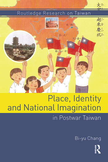 Place, Identity, and National Imagination in Post-war Taiwan book cover