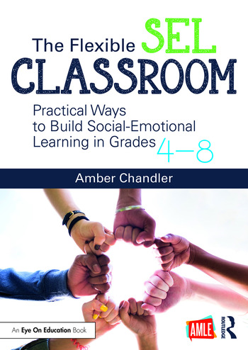 The Flexible SEL Classroom Practical Ways to Build Social Emotional Learning in Grades 4–8 book cover