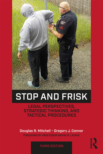 Stop and Frisk Legal Perspectives, Strategic Thinking, and Tactical Procedures book cover